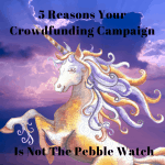 5 Reasons Your Crowdfunding Campaign is Not the Pebble Watch