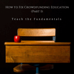 How to Fix Crowdfunding Education (Part 1): Teach the Fundamentals