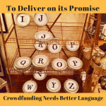 To Deliver on its Promise, Crowdfunding Needs Better Language