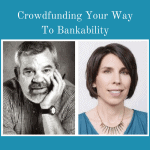 Crowdfunding Your Way To Bankability