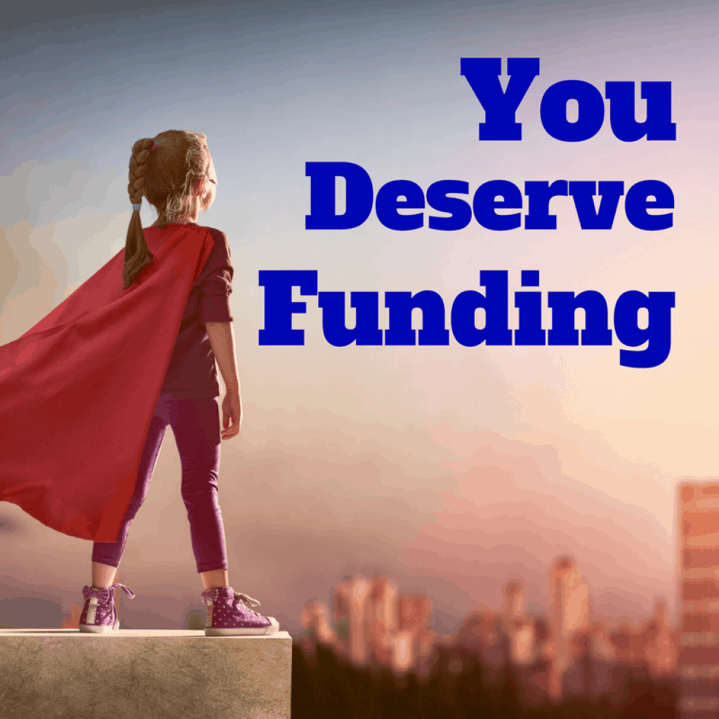 you deserve funding, Crowdfund Better, Kathleen Minogue, crowdfunding, small business crowdfunding, entrepreneur, female entrepreneur, minority entrepreneur, black owned business, latino owned business, woman owned business, alternative funding, alternative financing, small business advisor, transformational entrepreneur