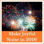 Make Joyful Noise in 2018