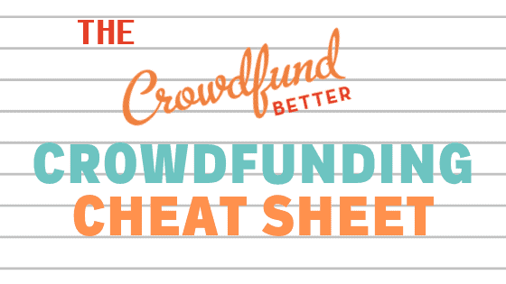 crowdfunding cheat sheet, crowdfunding platforms, Crowdfund Better, crowdfunding platform fees, investment crowdfunding, donation crowdfunding, nonprofit crowdfunding, social enterprise crowdfunding, small business crowdfunding, crowd funding for business