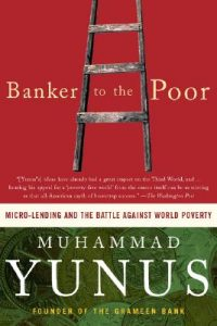 Banker to the Poor, Muhammad Yunus, crowdfunding, crowdfunding education, Crowdfund Better Bookshelf, paperback, indiebound