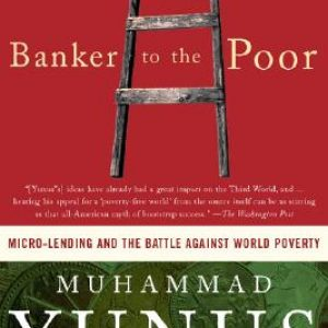 Banker to the Poor, Muhammad Yunus, crowdfunding, crowdfunding education, Crowdfund Better Bookshelf, paperback, indiebound