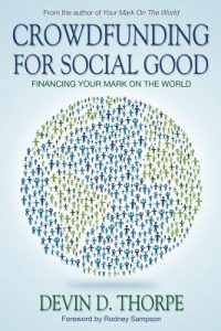 Crowdfunding for Social Good, Devin Thorpe, Crowdfund Better Bookshelf, crowdfunding education, paperback, indiebound