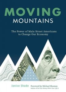 Moving Mountains: The Power of Main Street Americans to Change Our Economy, Janice Shade, crowdfunding, crowdfunding education, Crowdfund Better Bookshelf, paperback, indiebound