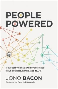 People Powered: How Communities can Supercharge Your Business, Brand and Teams, Jono Bacon, crowdfunding, crowdfunding education, Crowdfund Better Bookshelf, hardcover, indiebound