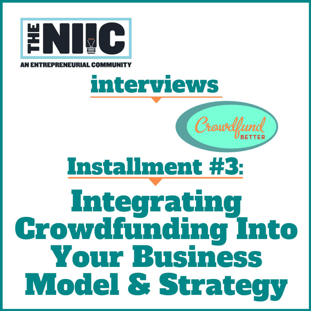 NIIC, Northeast Indiana Innovation Center, Karl R. LaPan, Kathleen Minogue, interview, women-owned business, small business owner, entrepreneurship, Hoosier, small business, startup business, business crowdfunding, crowdfunding for business, non-financial value of crowdfunding, types of businesses that can crowdfund, cost of crowdfunding campaign preparation, Ethan Mollick, Wharton University