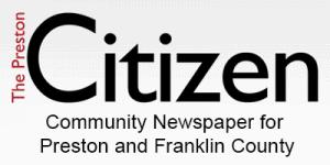 Preston Citizen, Preston Idaho, Preston County Idaho