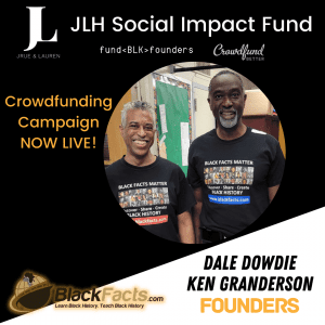Ken Granderson, Dale Dowdie, Blackfacts.com, Boston, New York, JLH Fund, JLH Social Impact Fund 2021 Small Business Grantee, Crowdfund Better, FundBlackFounders, black owned business, crowdfunding campaign