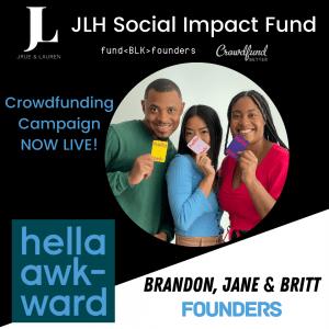 Hella Awkward card game, Britt Rowe, Brandon Rhodes, Jane Lim, Brooklyn, New York City, JLH Fund, JLH Social Impact Fund 2021 Small Business Grantee, Crowdfund Better, FundBlackFounders, black owned business, crowdfunding campaign