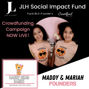 Maddy & Mariah, Maddy Bear Bakes, Los Angeles, JLH Fund, JLH Social Impact Fund 2021 Small Business Grantee, Crowdfund Better, FundBlackFounders, black owned business, crowdfunding campaign