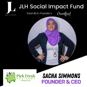 Sacha Simmons, Pick Fresh Delivery, Milwaukee, JLH Fund, JLH Social Impact Fund 2021 Small Business Grantee, Crowdfund Better, FundBlackFounders, black owned business, crowdfunding campaign